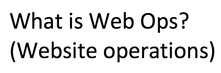 What is Web Ops